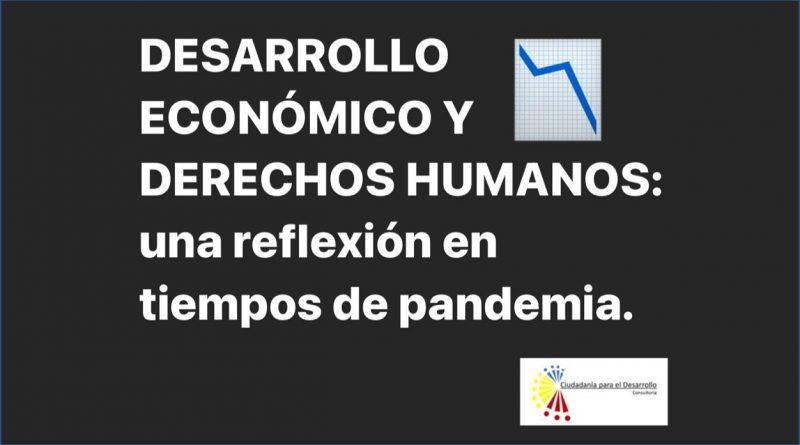 DESARROLLO ECONÓMICO Y DERECHOS HUMANOS: una reflexión en tiempos de pandemia.